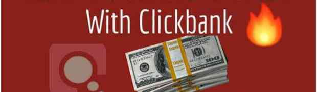 How To Make Money with ClickBank For beginners [$500+ Per Day]